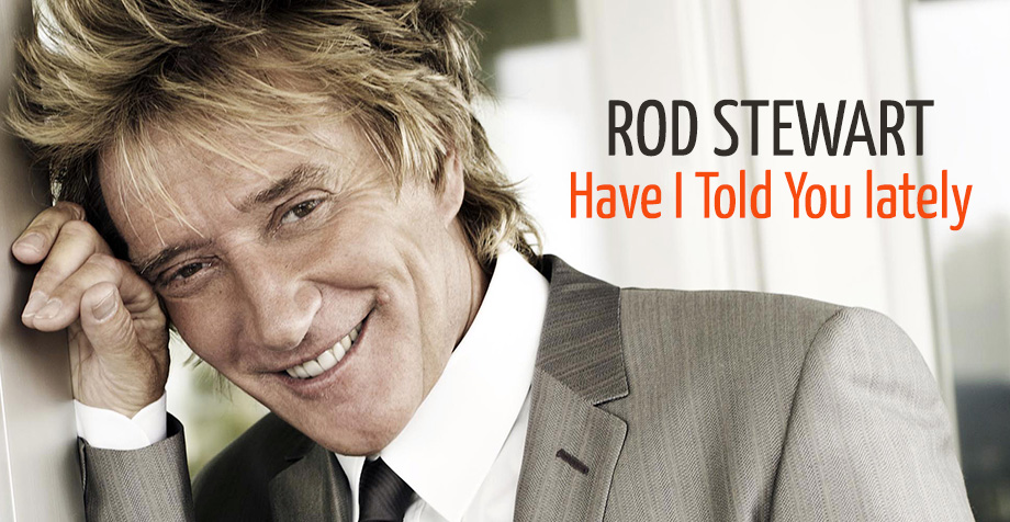 Image result for rod stewart have I told you lately pic