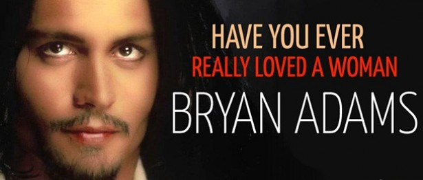 Bryan Adams Have You Ever Really Loved a Woman