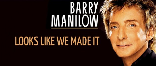 Barry Manilow Looks Like We Made It