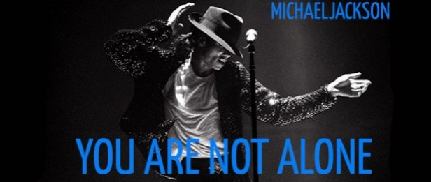 Michael Jackson You Are Not Alonee