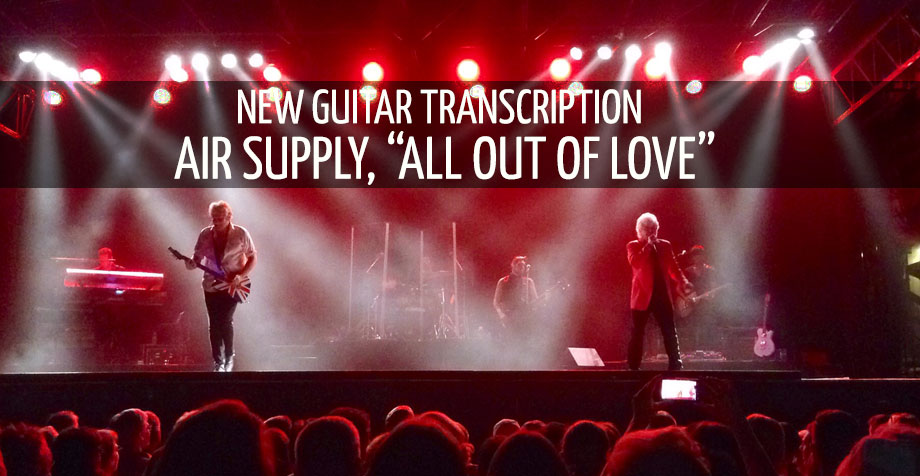 "NEW GuitarTranscription, ""All Out Of Love"", Air Supply"