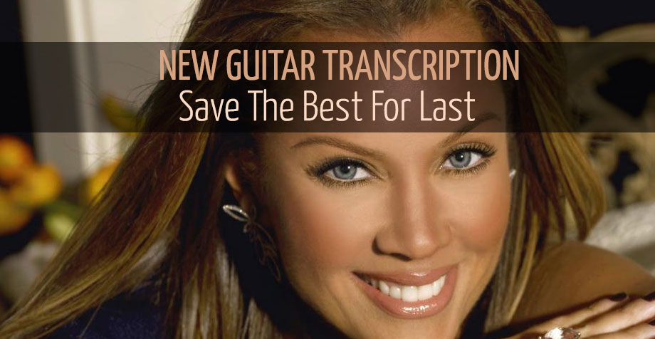 "New Guitar Transcription: ""Save The Best For Last"", Vanessa Williams"