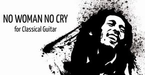 New Classical Guitar Transcription: No Woman No Cry